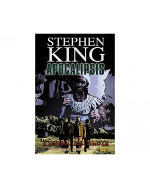 APOCALIPSIS, DE STEPHEN KING 05: TIERRA DE NADIE