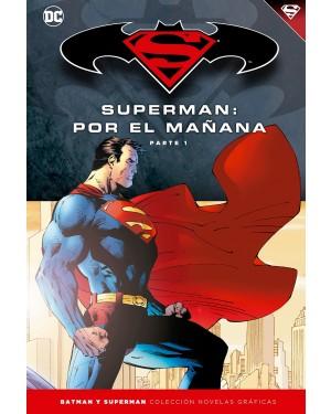 BATMAN Y SUPERMAN - colección novelas gráficas 11: SUPERMAN: POR EL MAÑANA PARTE 01