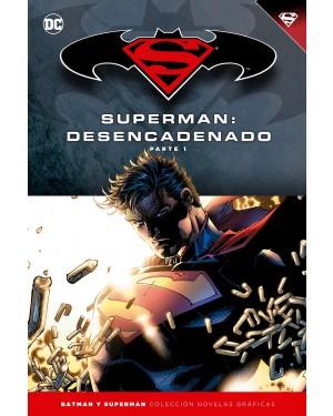 BATMAN Y SUPERMAN - colección novelas gráficas 14: SUPERMAN: DESENCADENADO PARTE 01