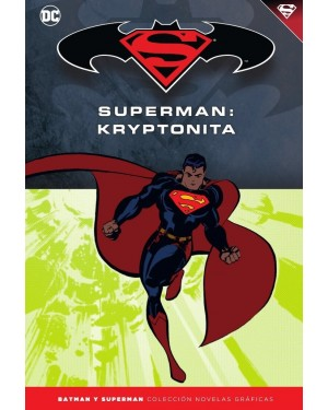 BATMAN Y SUPERMAN - colección novelas gráficas 34: SUPERMAN: KRYPTONITA