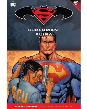 BATMAN Y SUPERMAN - colección novelas gráficas 51: SUPERMAN: RUINA PARTE 1