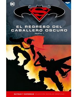 BATMAN Y SUPERMAN - colección novelas gráficas 05: EL REGRESO DEL CABALLERO OSCURO PARTE 01