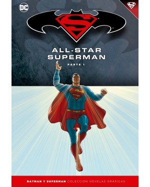 BATMAN Y SUPERMAN - colección novelas gráficas 07: ALL-STAR SUPERMAN PARTE 01