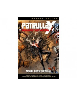 Marvel deluxe:  PATRULLA-X: EQUIPO EXTINCIÓN 03. VvX: CONSECUENCIAS