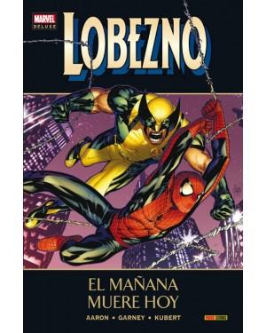 Marvel deluxe: LOBEZNO 05:  EL MAÑANA MUERE HOY