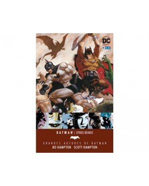 Grandes Autores de BATMAN: BO Y SCOTT HAMPTON. OTROS REINOS