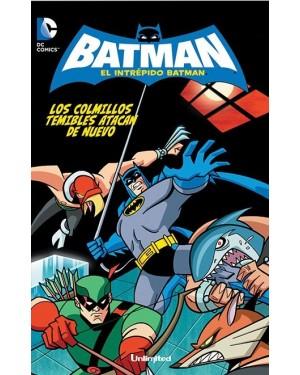 EL INTRÉPIDO BATMAN 06:  ¡LOS COLMILLOS TEMIBLES ATACAN DE NUEVO!