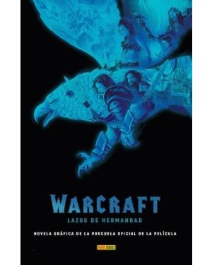WARCRAFT: LAZOS DE HERMANDAD: Precuela oficial de la película WARCRAFT: EL ORIGEN
