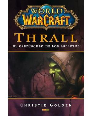 WORLD OF WARCRAFT: THRALL,  EL CREPÚSCULO DE LOS ASPECTOS