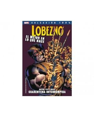 Colección 100% Marvel:  LOBEZNO. EL MEJOR EN LO QUE HACE 02: CUARENTENA INTERRUMPIDA