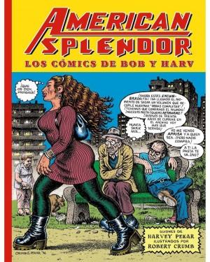 AMERICAN SPLENDOR:  LOS COMICS DE BOB Y HARV