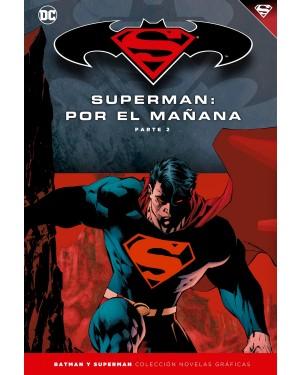 BATMAN Y SUPERMAN - colección novelas gráficas 12: SUPERMAN: POR EL MAÑANA PARTE 02