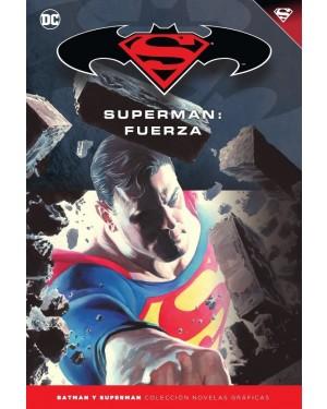BATMAN Y SUPERMAN - colección novelas gráficas 30: SUPERMAN: FUERZA