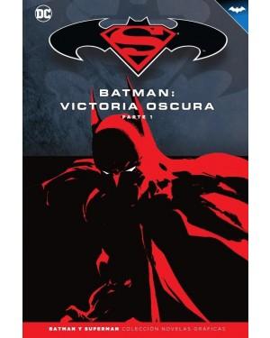 BATMAN Y SUPERMAN - colección novelas gráficas 32: BATMAN: VICTORIA OSCURA PARTE 1
