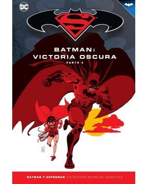 BATMAN Y SUPERMAN - colección novelas gráficas 33: BATMAN: VICTORIA OSCURA PARTE 2