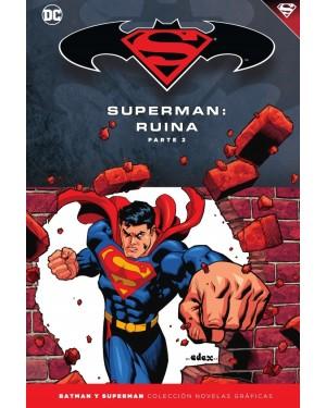 BATMAN Y SUPERMAN - colección novelas gráficas 55: SUPERMAN: RUINA PARTE 2