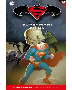 BATMAN Y SUPERMAN - colección novelas gráficas 59: SUPERMAN: RUINA PARTE 3