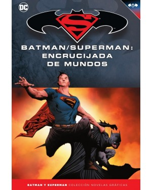 BATMAN Y SUPERMAN - colección novelas gráficas 61: BATMAN/SUPERMAN: ENCRUCIJADA DE MUNDOS