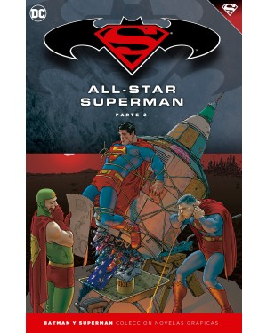 BATMAN Y SUPERMAN - colección novelas gráficas 08: ALL-STAR SUPERMAN PARTE 02