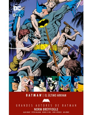 GRANDES AUTORES DE BATMAN: NORM BREYFOGLE – EL ÚLTIMO ARKHAM