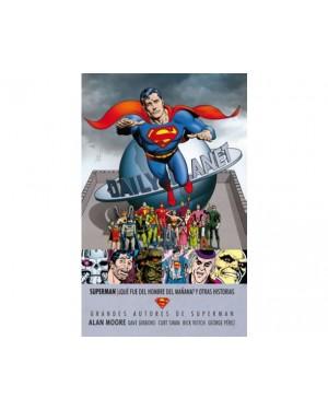 Grandes autores de SUPERMAN: ALAN MOORE - ¿QUÉ FUE DEL HOMBRE DEL MAÑANA? Y OTRAS HISTORIAS