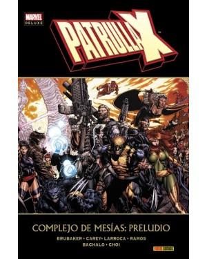 Marvel deluxe:  PATRULLA-X: COMPLEJO DE MESÍAS.  PRELUDIO