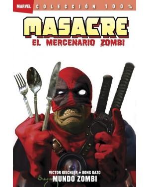 100% Marvel. Masacre: El Mercenario Zombi   2  MUNDO ZOMBI