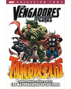 Colección 100% Marvel: VENGADORES OSCUROS THUNDERBOLTS:  LOS MÁS PODEROSOS DE LA TIERRA