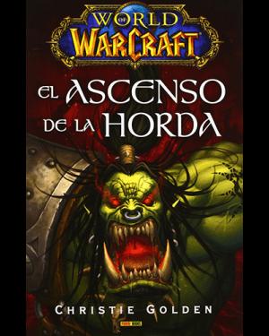 WORLD OF WARCRAFT:  EL ASCENSO DE LA HORDA