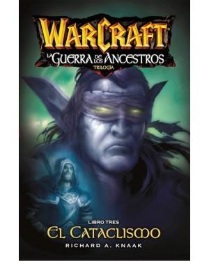 WORLD OF WARCRAFT: LA GUERRA DE LOS ANCESTROS 03 (de 03), EL CATACLISMO
