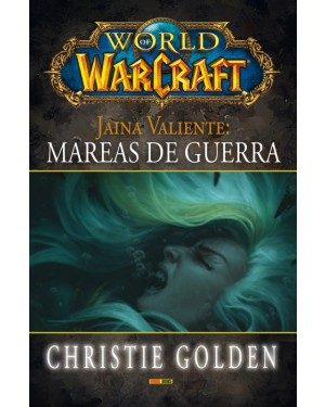 WORLD OF WARCRAFT: JAINA VALIENTE, MAREAS DE GUERRA